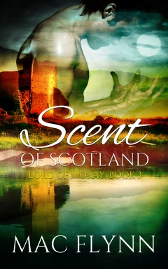 Book Cover: Scent of Scotland: Lord of Moray #5